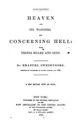 Concerning Heaven and Its Wonders, and Concerning Hell; from Things Heard and Seen