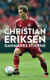 Christian Eriksen: Danmarks stjerne
