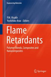 Flame Retardants: Polymer Blends, Composites and Nanocomposites
