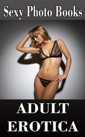 Sexy Photo Books - Adult Erotica: Erotic Photography of Beautiful Bikini Girls in Underwear and Hot Lingerie - Vol 2