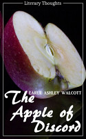 The Apple of Discord  Earle Ashley Walcott   Literary Thoughts Edition  PDF