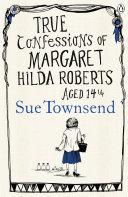 True Confessions of Margaret Hilda Roberts Aged 14 1⁄4