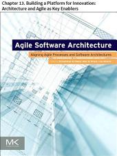 Agile Software Architecture: Chapter 13. Building a Platform for Innovation: Architecture and Agile as Key Enablers