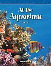 At the Aquarium: Volume