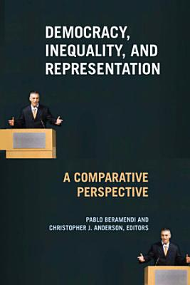 Democracy  Inequality  and Representation in Comparative Perspective
