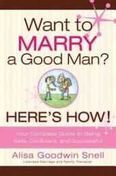 Want to Marry a Good Man? Here's How!