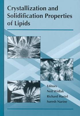 Crystallization and Solidification Properties of Lipids