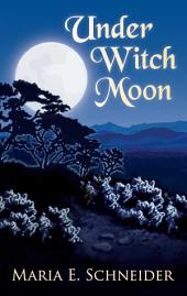 Under Witch Moon: A Moon Shadow Novel