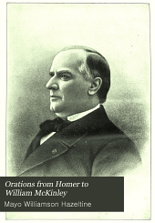 Orations from Homer to William McKinley: Volume 23