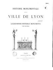 Histoire monumentale de la ville de Lyon: Volume7,Partie1