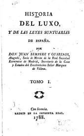 Historia del luxo: y de las leyes suntuarias de españa, Volumen 1