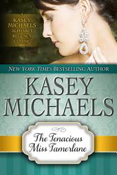 The Tenacious Miss Tamerlane (Alphabet Regency Romance)