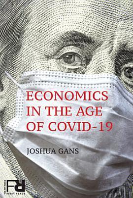 Economics in the Age of COVID 19