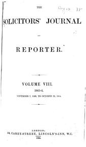 The Solicitors' Journal and Reporter: Volume 8