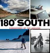 180¡ South: Conquerors of the Useless