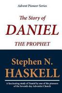 The Story of Daniel the Prophet