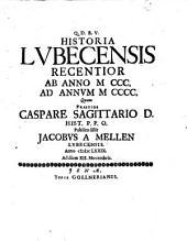 Historia Lubecensis recentior ab anno 1300 ad ammum 1400 respondente Jacobo a Mellen. -Jenae, Gollner 1679