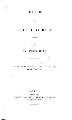 Letters on the Church  By an Episcopalian  i e  R  Whately  Archbishop of Dublin