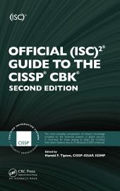 Official (ISC)2 Guide to the CISSP CBK, Second Edition: Edition 2