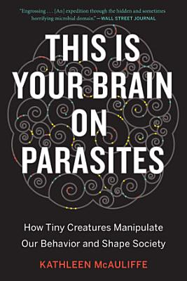 This Is Your Brain on Parasites
