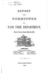 Report of the Committee on a Paid Fire Department: Made to Common Council, May 5th, 1859