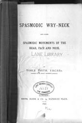 Spasmotic wry-neck and other spasmodic movements of the head, face, and neck