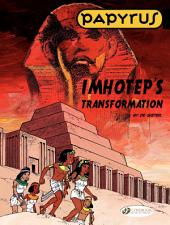 Papyrus - Volume 2 - Imhotep's Transformation