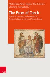 The Faces of Torah: Studies in the Texts and Contexts of Ancient Judaism in Honor of Steven Fraade
