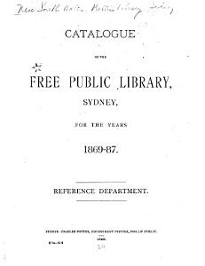 Catalogue of the Free Public Library  Sydney  for the Years 1869 87 PDF