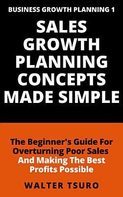 Sales Growth Planning Concepts Made Simple