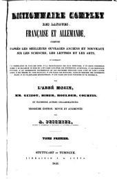 Dictionnaire complet des langues française et allemande: composé d'après les meilleurs ouvrages anciens et nouveaux sur les sciences, les lettres et les arts, Volume1