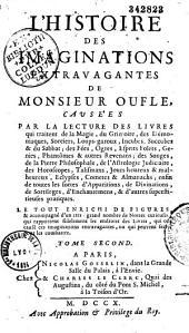 L'histoire des imaginations extravagantes de Monsieur Oufle, causées par la lecture des livres qui traitent de la magie, du grimoire...