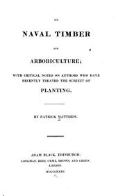 On Naval Timber and Arboriculture: With Critical Notes on Authors who Have Recently Treated the Subject of Planting