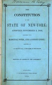 The Constitution of the State of New-York: Adopted November 3, 1846, Together with Marginal Notes, and a Copious Index
