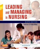 Leading and Managing in Nursing - E-Book: Edition 6
