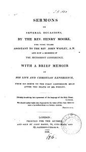 Sermons on several occasions, by H. Moore. With a memoir of his life