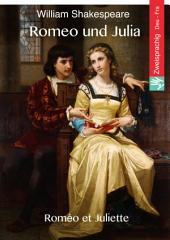 Romeo und Julia (Deutsch Französisch Ausgabe illustriert): Roméo et Juliette (Allemand Français édition illustré)