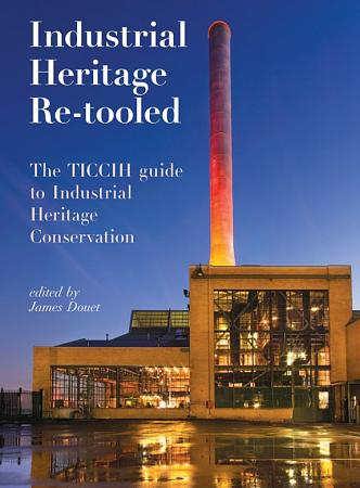 Industrial Heritage Re tooled PDF