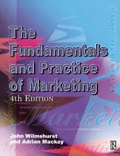 Fundamentals and Practice of Marketing: Edition 4
