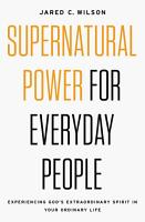 Supernatural Power for Everyday People PDF