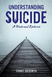 Understanding Suicide: A National Epidemic