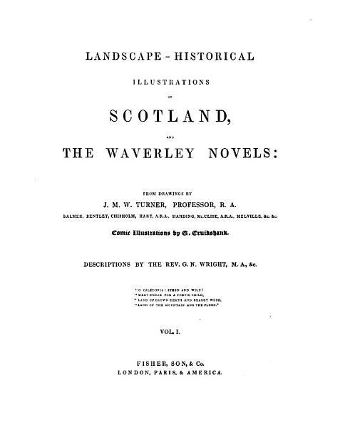 Landscape historical Illustrations of Scotland  and the Waverley Novels