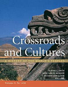 Crossroads and Cultures  Volume I  To 1450
