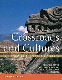 Crossroads and Cultures  Volume I  To 1450 Book