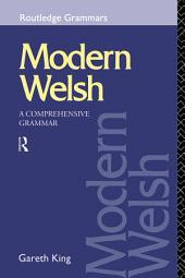 Modern Welsh: A Comprehensive Grammar