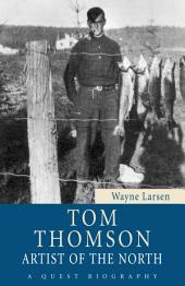 Tom Thomson: Artist of the North