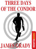 Three Days of the Condor (Originally Published as Six Days of the Condor)