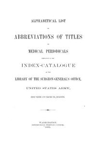 Alphabetical List of Abbreviations of Titles of Medical Periodicals Employed in the Index catalogue PDF
