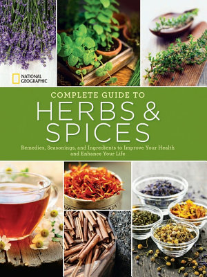 National Geographic Complete Guide to Herbs and Spices PDF