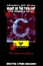 10th Anniversary  Shades of Gray  5 Night of the Twilight  The Chimera Strain PDF